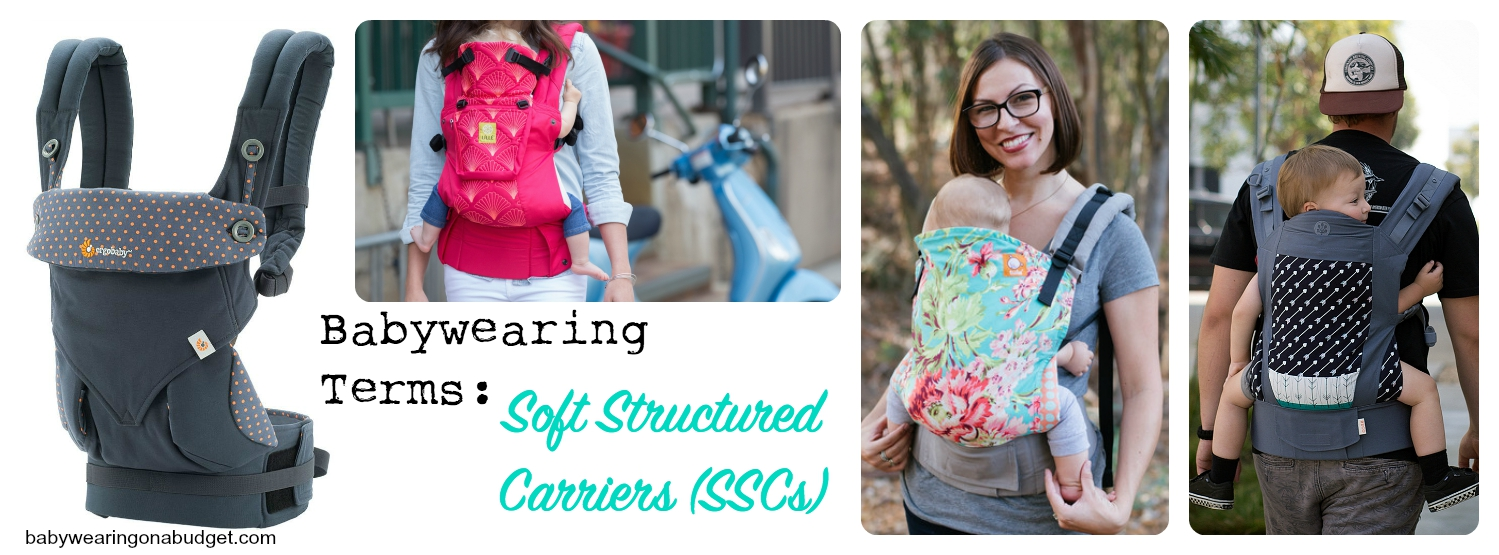 Babywearing Terms: Soft Structured Carriers