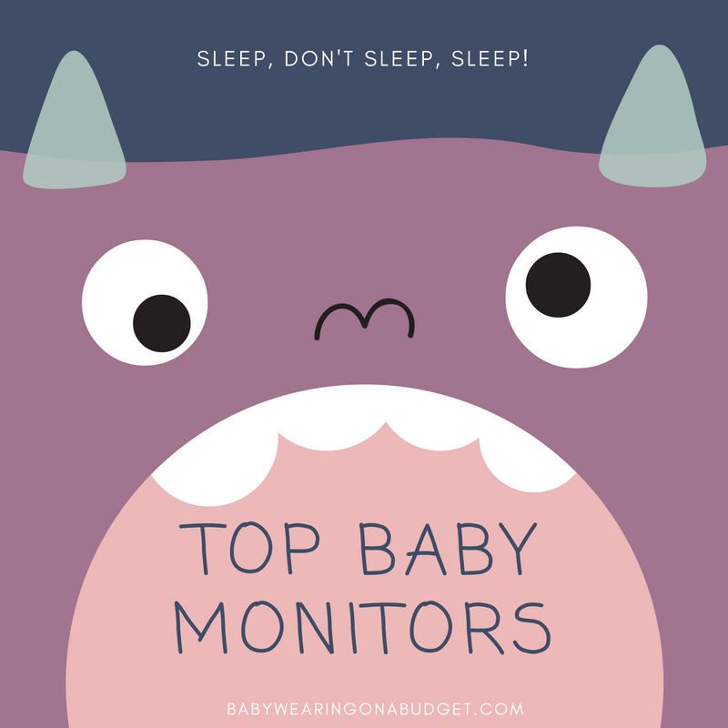 Top Baby Monitors – Sleep, Don't Sleep, Sleep!